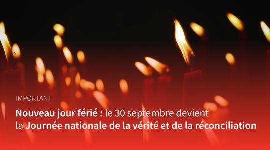 Nouveau jour férié : le 30 septembre devient la Journée nationale de la vérité et de la réconciliation